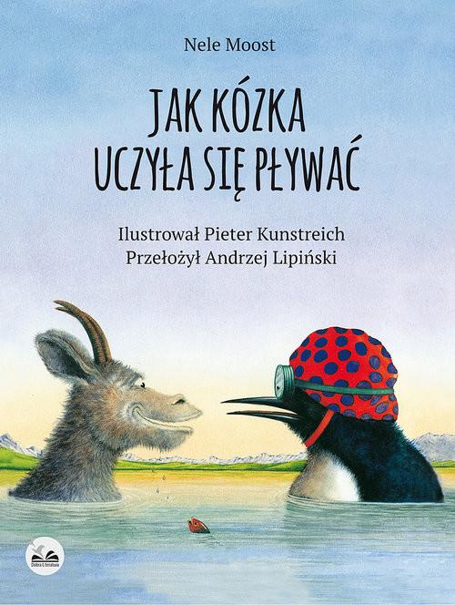 okładka Jak kózka uczyła się pływaćksiążka      Nele Moost, Kunstreich Pieter
