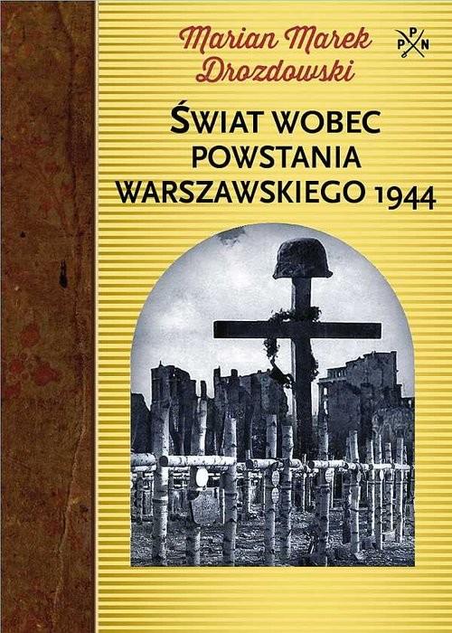 okładka Świat wobec Powstania Warszawskiego 1944książka |  | Marian Marek Drozdowski