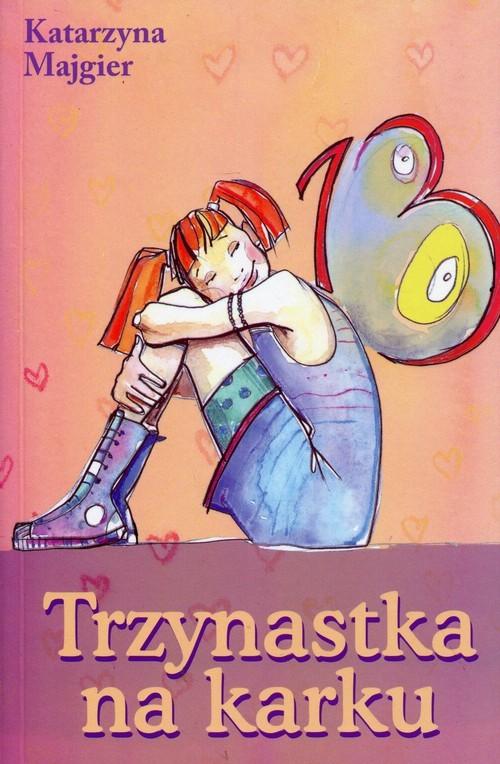 okładka Trzynastka na karkuksiążka |  | Katarzyna Majgier