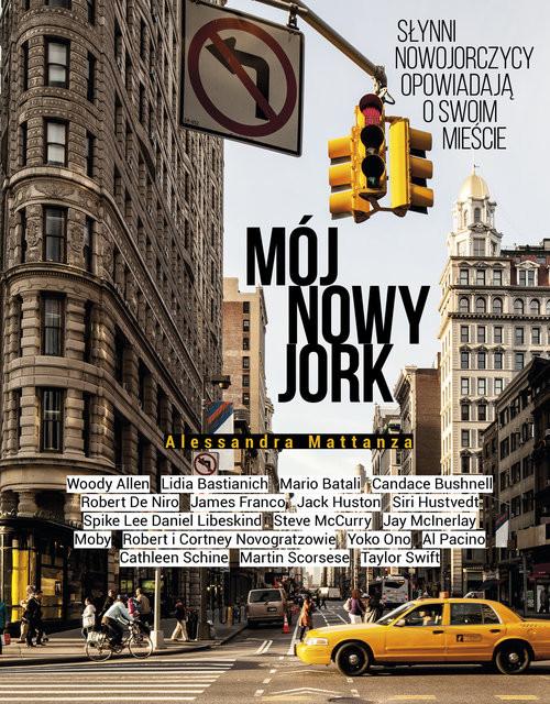 okładka Mój Nowy Jork Słynni nowojorczycy opowiadają o swoim mieścieksiążka |  | Mattanza Alessandra