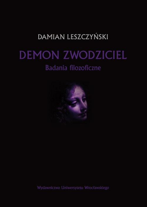 okładka Demon zwodziciel Badania filozoficzne, Książka | Leszczyński Damian