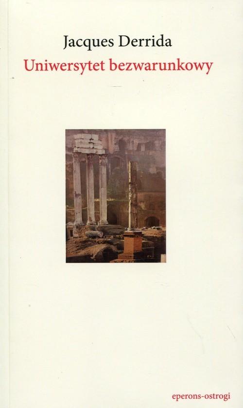 okładka Uniwersytet bezwarunkowyksiążka |  | Jacques Derrida