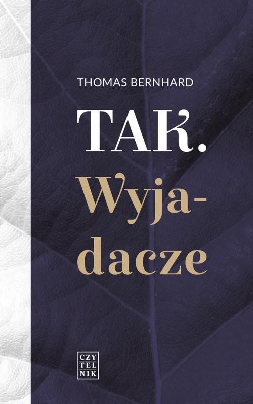 okładka Tak. Wyjadaczeksiążka      Thomas Bernhard