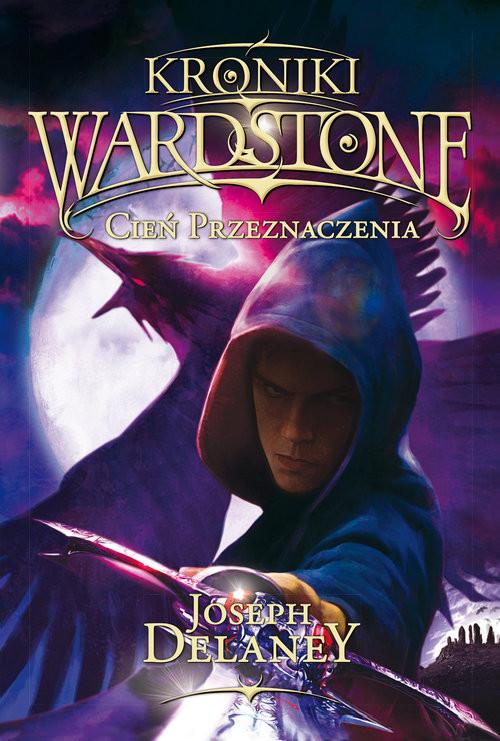 okładka Kroniki Wordstone 8 Cień przeznaczenia, Książka | Joseph Delaney