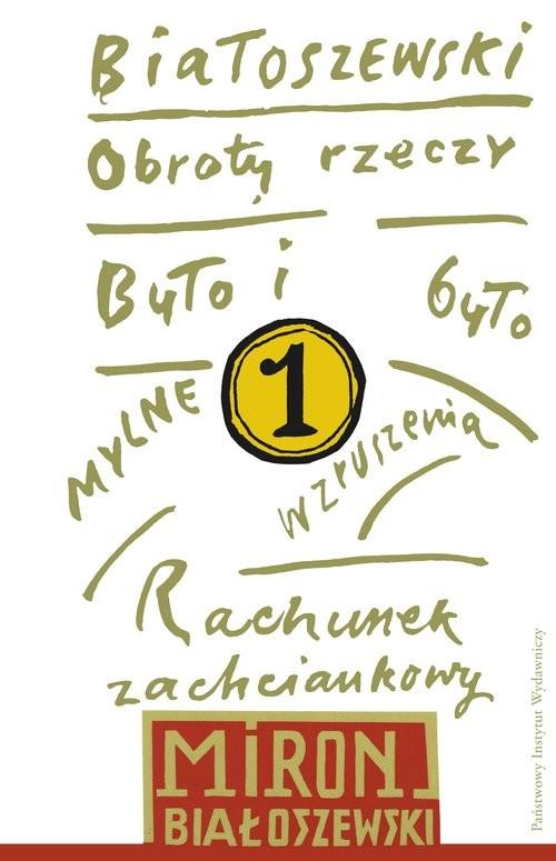 okładka Utwory zebrane Tom 1 Obroty rzeczyksiążka      Białoszewski Miron