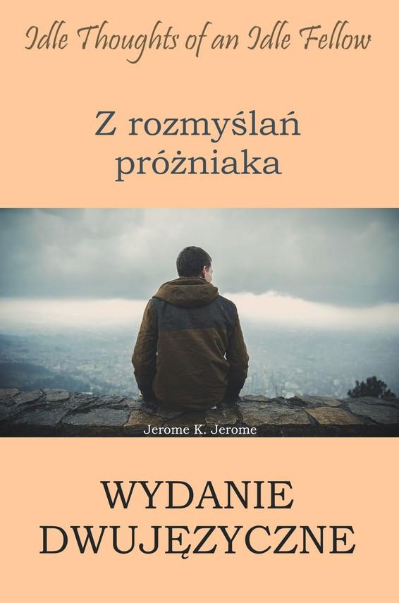 okładka Z rozmyślań próżniaka. Wydanie dwujęzyczne angielsko-polskieebook | epub, mobi | Jerome K. Jerome