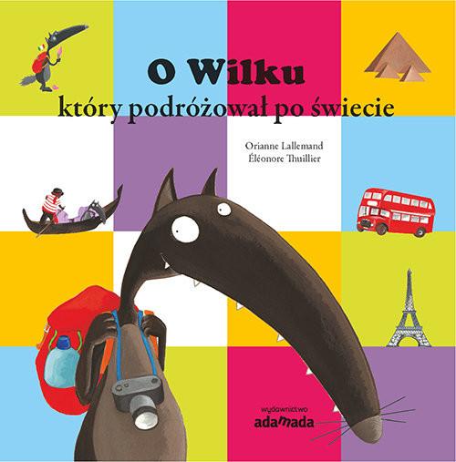 okładka O Wilku, który podróżował po świecieksiążka |  | Lallemand Orianne