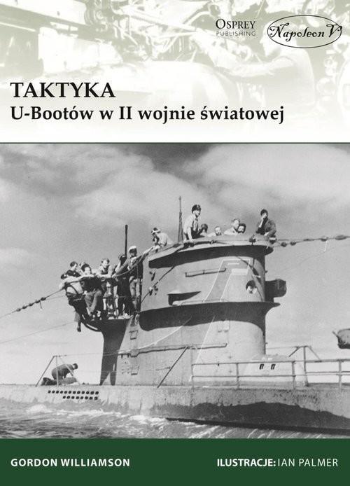 okładka Taktyka U-Bootów w II wojnie światowej, Książka | Gordon Williamson