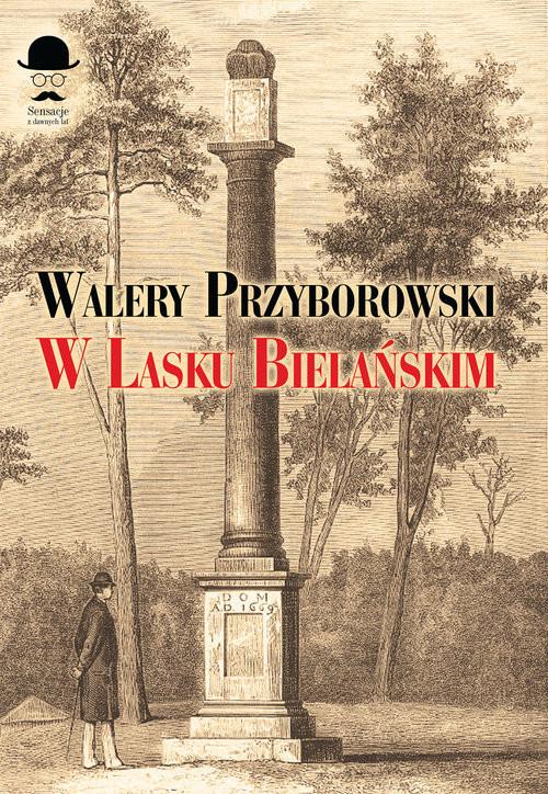 okładka W Lasku Bielańskimksiążka      Walery Przyborowski