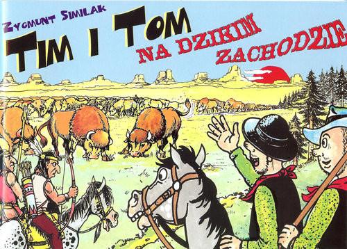 okładka Tim i Tom na Dzikim Zachodzieksiążka |  | Zygmunt Similak, Robert Zaręba