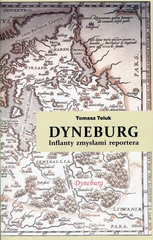 okładka Dyneburg Inflanty zmysłami reporteraksiążka      Teluk Tomasz