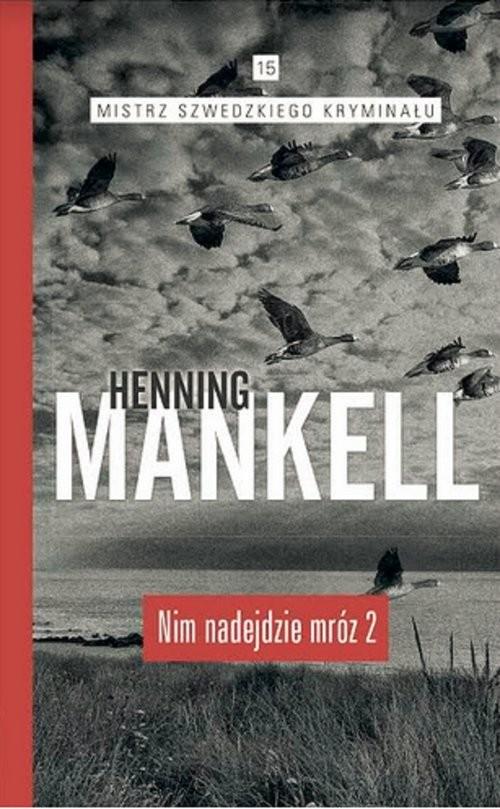 okładka Nim nadejdzie mróz Część 2książka |  | Henning Mankell