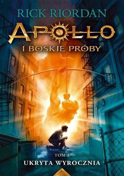 okładka Ukryta wyrocznia Apollo i boskie próby Tom 1książka      Rick Riordan