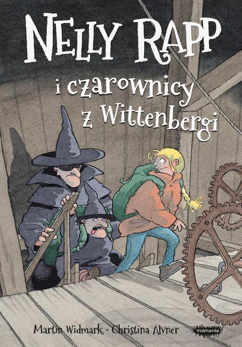 okładka Nelly Rapp i czarownicy z Wittenbergi, Książka   Martin Widmark