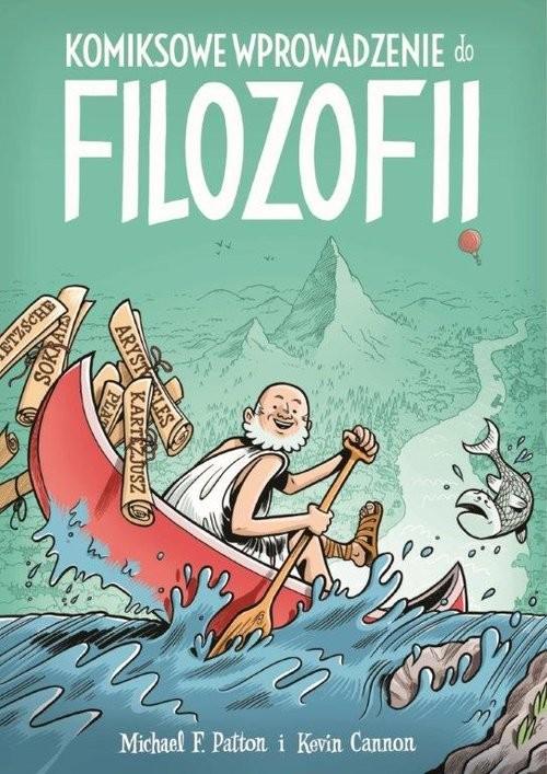 okładka Komiksowe wprowadzenie do filozofiiksiążka |  | Michael F. Patton, Kevin Cannon