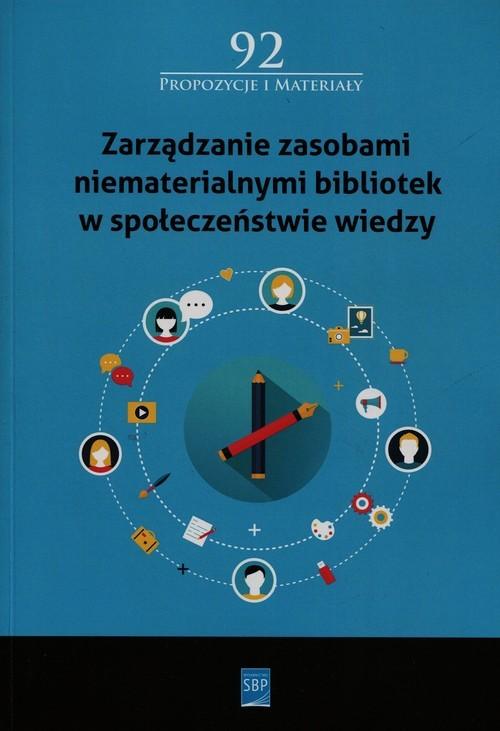 okładka Zarządzanie zasobami niematerialnymi bibliotek w społeczeństwie wiedzyksiążka |  |