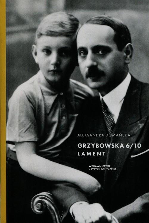 okładka Grzybowska 6/10 Lamentksiążka |  | Aleksandra Domańska