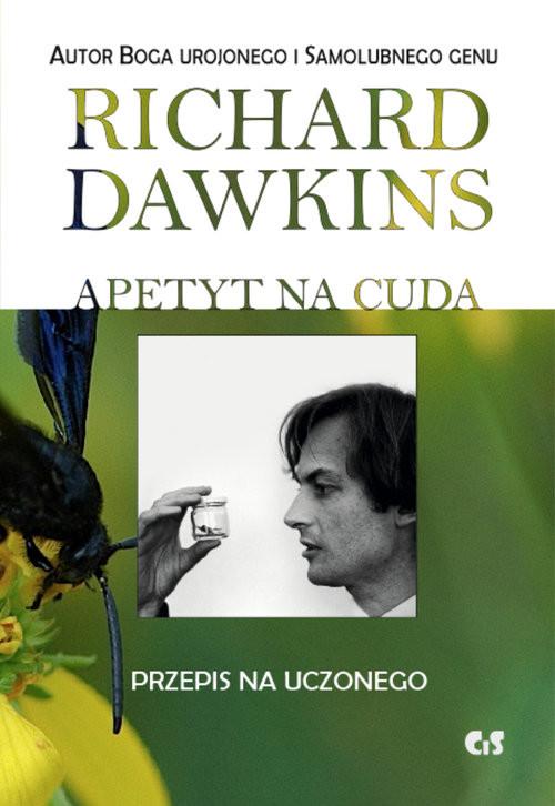 okładka Apetyt na cuda Przepis na uczonegoksiążka      Richard  Dawkins