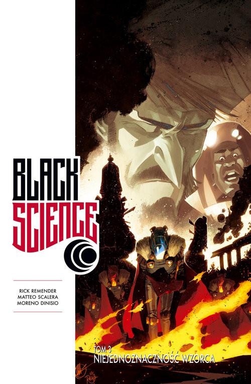 okładka Black Science 3: Niejednoznaczność wzorcaksiążka |  | Matteo Scalera, Rick Remender, Moreno Dinosio
