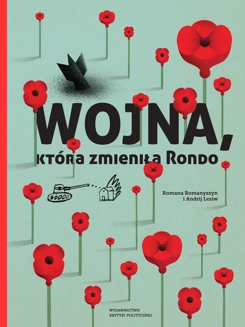 okładka Wojna, która zmieniła Rondoksiążka |  | Romana Romaszyn, Andrij Lesiw