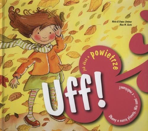 okładka Uff! Jak dbać o powietrzeksiążka |  | Nuria Jimenez, Empar Jimenez, Rosa M. Curto