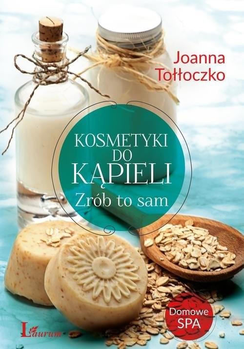 okładka Kosmetyki do kąpieli Zrób to samksiążka |  | Joanna Tołłoczko