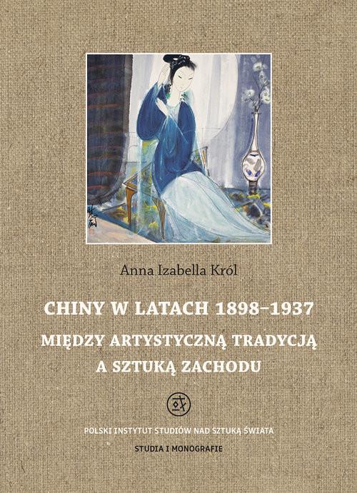 okładka Chiny w latach 1898 - 1937książka |  | Anna Król