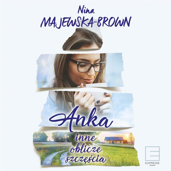 okładka Anka. Inne oblicze szczęściaaudiobook | MP3 | Nina Majewska Brown