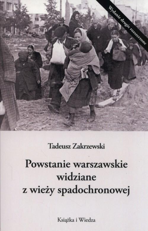 okładka Powstanie Warszawskie widziane z wieży spadochronowejksiążka |  | Tadeusz Zakrzewski