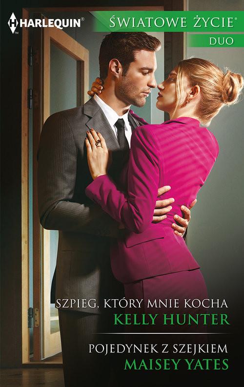 okładka Szpieg, który mnie kocha, Pojedynek z szejkiemksiążka |  | Kelly Hunter, Maisey Yates