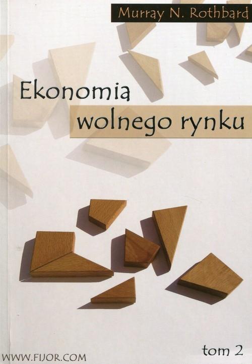 okładka Ekonomia wolnego rynku Tom 2książka |  | Murray N. Rothbard