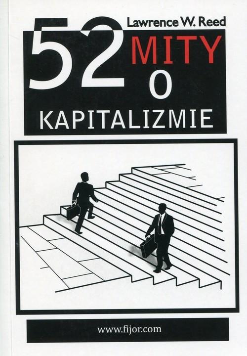okładka 52 mity o kapitalizmieksiążka |  | Lawrence W. Reed