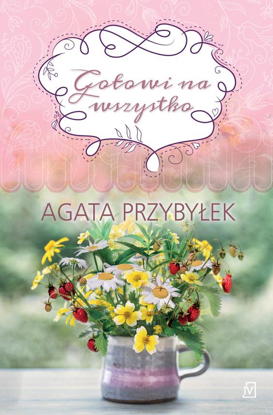 okładka Gotowi na wszystkoebook | epub, mobi | Agata Przybyłek