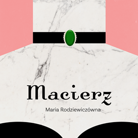 okładka Macierzaudiobook   MP3   Maria Rodziewiczówna