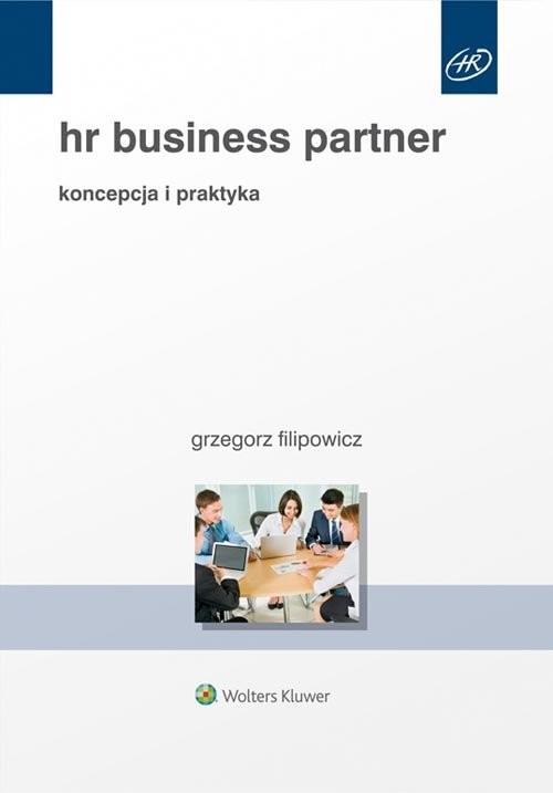 okładka HR Business Partner Koncepcja i praktykaksiążka |  | Filipowicz Grzegorz