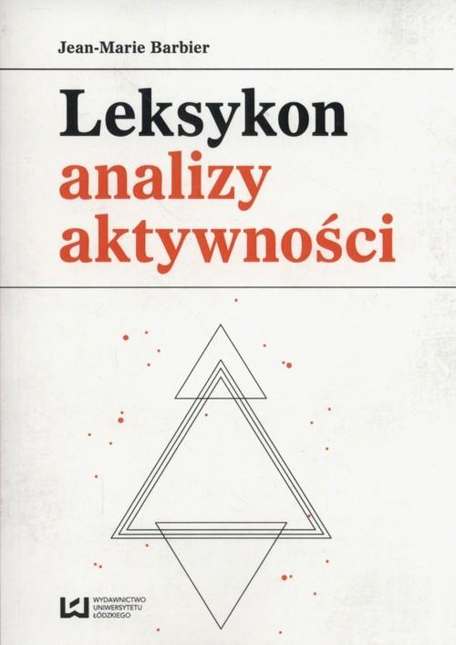 okładka Leksykon analizy aktywnościksiążka      Barbier Jean-Marie