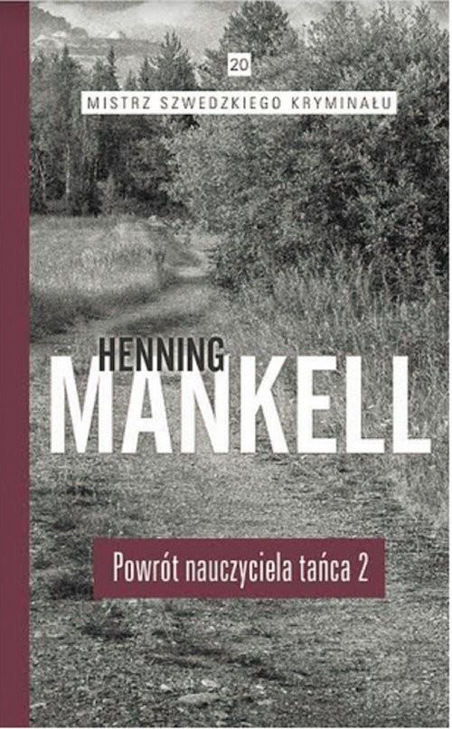 okładka Powrót nauczyciela tańca Część 2książka      Henning Mankell