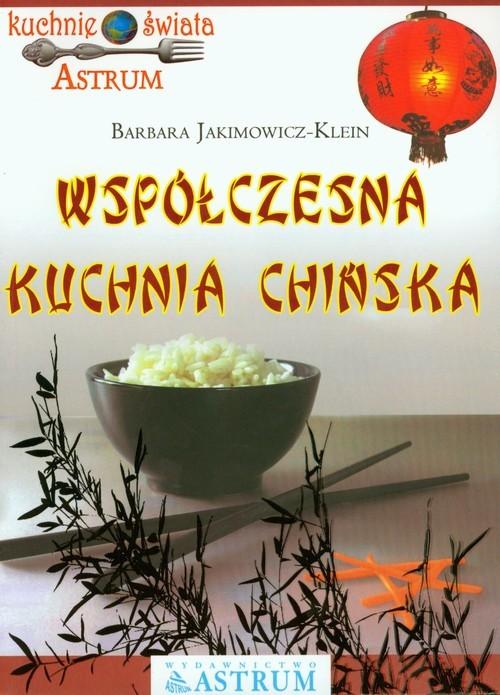 okładka Współczesna kuchnia chińskaksiążka      Barbara Jakimowicz-Klein