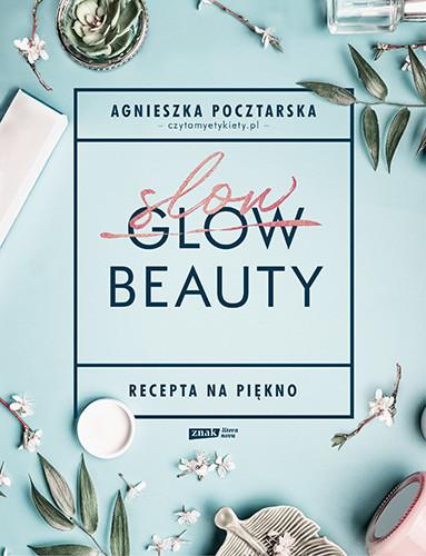 okładka Slow Beauty. Recepta na pięknoksiążka |  | Agnieszka Pocztarska
