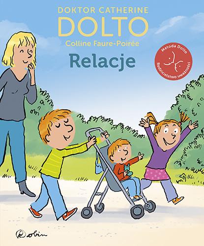 okładka Relacjeksiążka |  | Dolto Catherine, Faure-Poirée Colline
