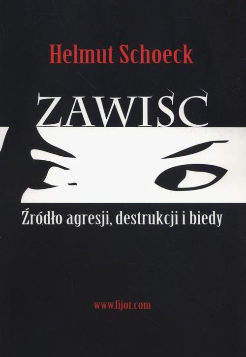 okładka Zawiść Źródło agresji, destrukcji i biedyksiążka      Schoeck Helmut