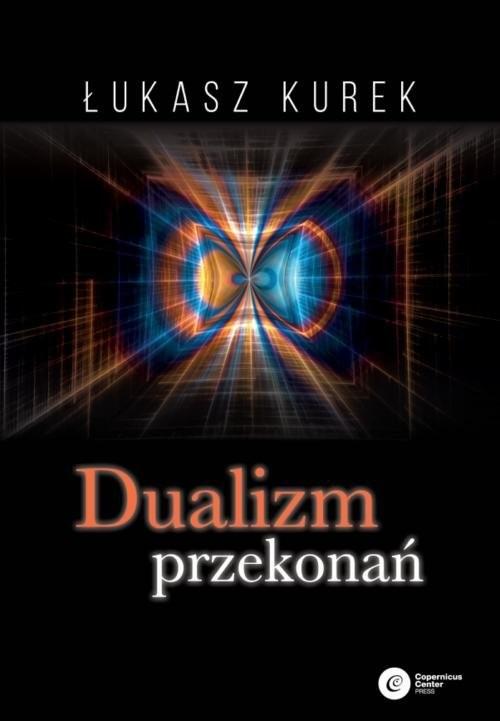 okładka Dualizm przekonań, Książka | Łukasz Kurek