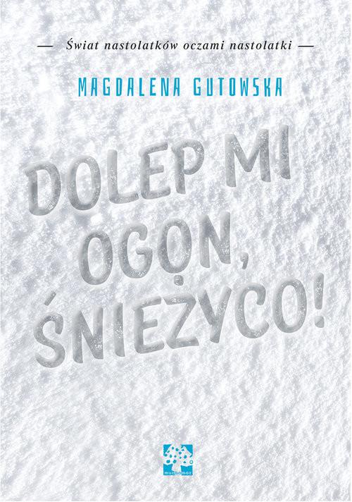 okładka Dolep mi ogon śnieżycoksiążka |  | Magdalena Gutowska