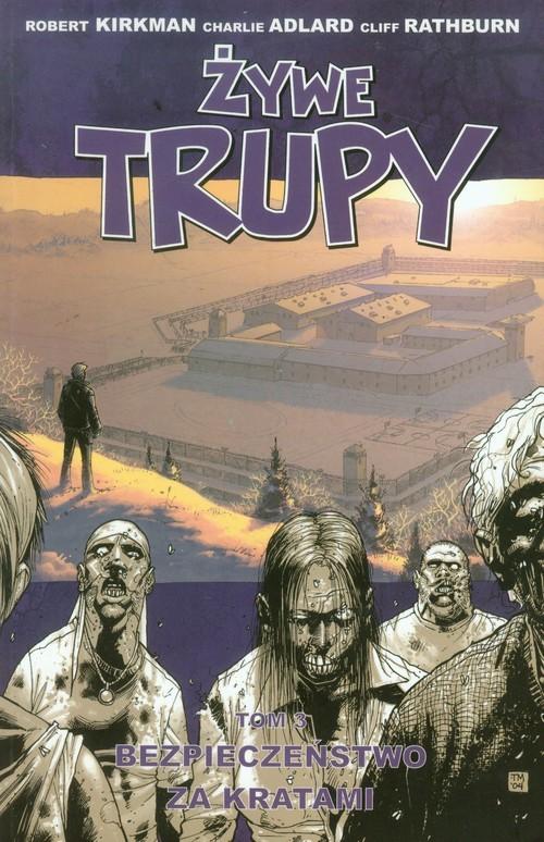 okładka Żywe trupy Tom 3 Bezpieczeństwo za kratamiksiążka      Robert Kirkman, Charlie Adlard