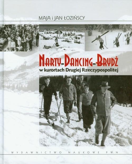 okładka Narty Dancing Brydż w kurortach Drugiej Rzeczypospolitejksiążka |  | Maja Łozińska, Jan Łoziński