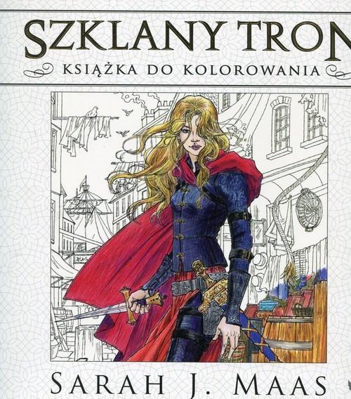 okładka Szklany tron książka do kolorowaniaksiążka |  | Sarah J. Maas