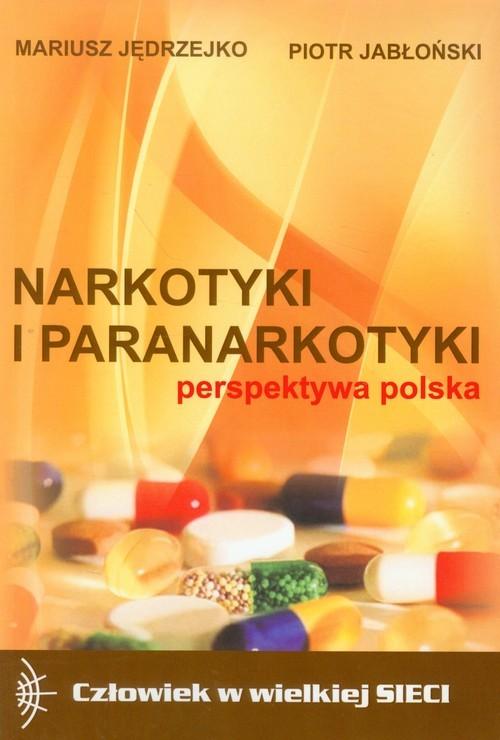 okładka Narkotyki i paranarkotyki - perspektywa polskaksiążka |  | Mariusz Jędrzejko, Piotr Jabłoński