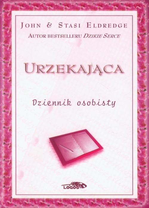 okładka Urzekająca Dziennik osobistyksiążka |  | John Eldredge, Stasi