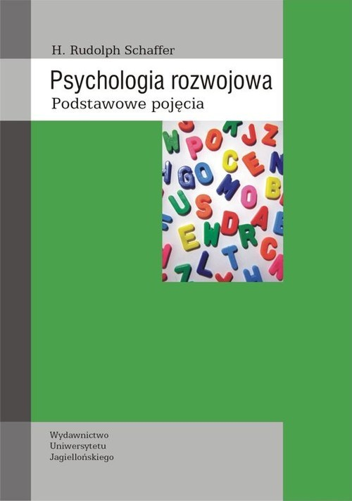 okładka Psychologia rozwojowa Podstawowe pojęciaksiążka |  | Rudolph H. Schaffer