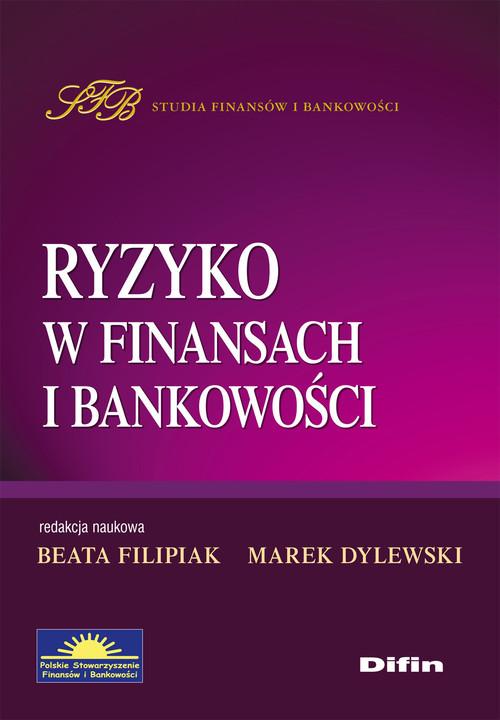 okładka Ryzyko w finansach i bankowościksiążka |  | Beata Filipiak, Marek Dylewski